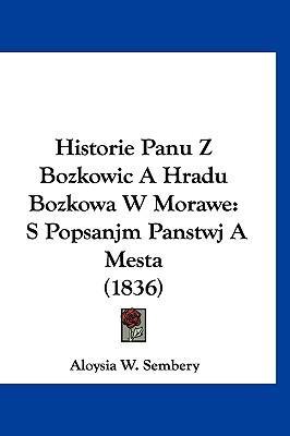 Historie Panu Z Bozkowic a Hradu Bozkowa W Morawe
