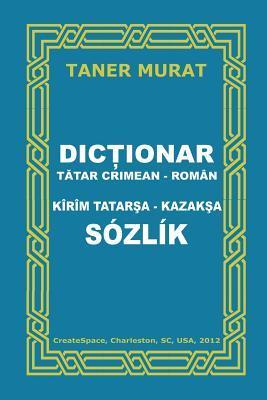 Dictionar Tatar Crimean-roman, Kirim Tatarsa-kazaksa Sozlik