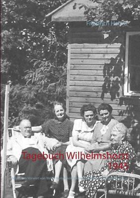 Tagebuch Wilhelmshorst 1945