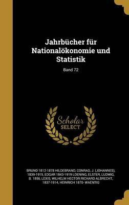 Jahrbucher Fur Nationalokonomie Und Statistik; Band 72
