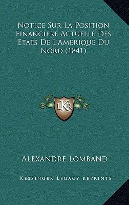 Notice Sur La Position Financiere Actuelle Des Etats de L'Amerique Du Nord (1841)