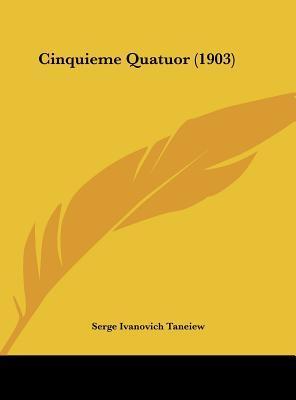 Cinquieme Quatuor (1903)