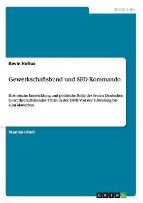 Gewerkschaftsbund und SED-Kommando