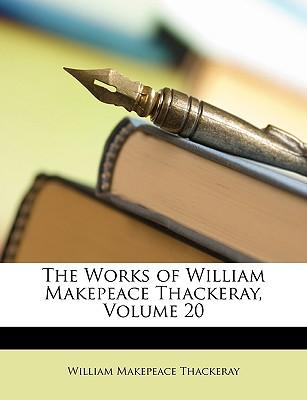 The Works of William Makepeace Thackeray, Volume 20