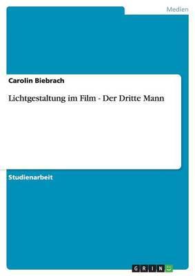Lichtgestaltung im Film - Der Dritte Mann