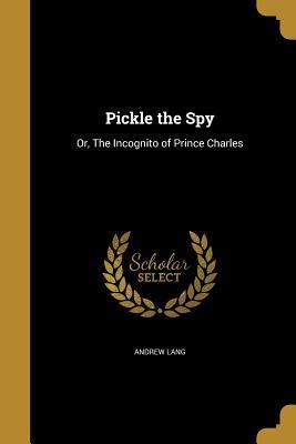 PICKLE THE SPY
