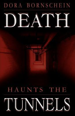 Death Haunts the Tunnels
