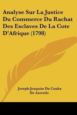Analyse Sur La Justice Du Commerce Du Rachat Des Esclaves De La Cote D'afrique