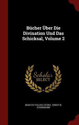 Bucher Uber Die Divination Und Das Schicksal, Volume 2