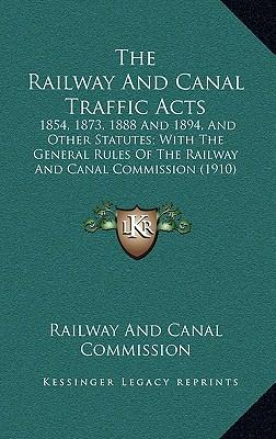 The Railway and Canal Traffic Acts