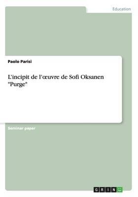 """L'incipit de l'oeuvre de Sofi Oksanen """"Purge"""""""