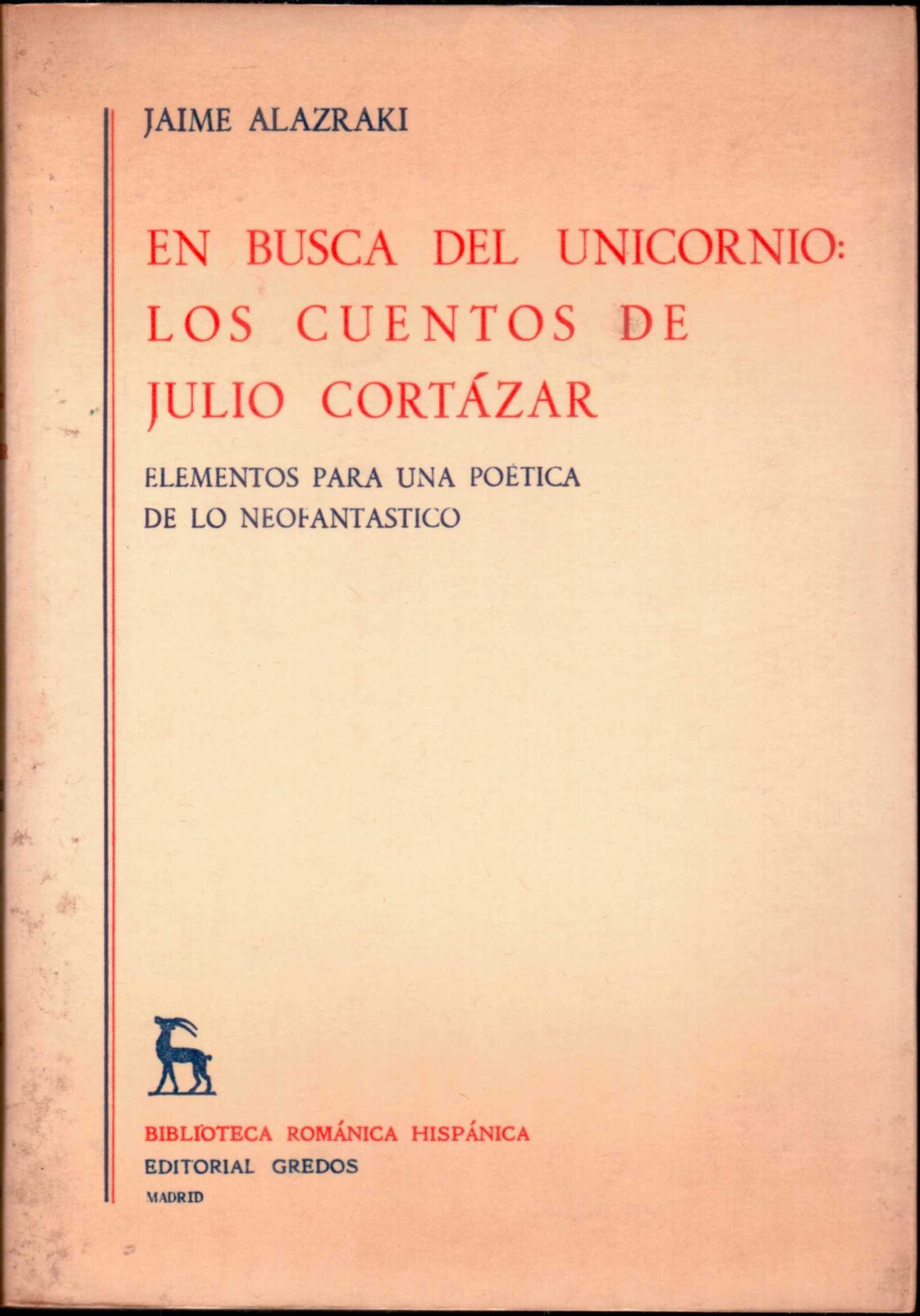 En busca del unicornio: los cuentos de Julio Cortázar