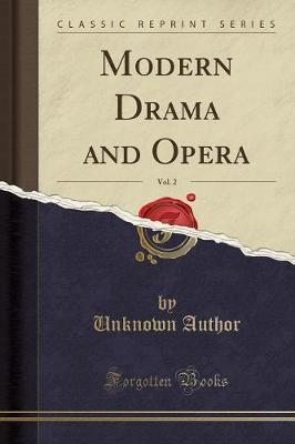 Modern Drama and Opera, Vol. 2 (Classic Reprint)