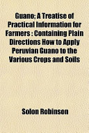 Guano; a Treatise of Practical Information for Farmers
