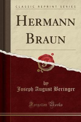 Hermann Braun (Classic Reprint)