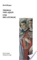 Thomas von Aquin und die Liturgie