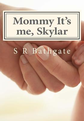 Mommy It's Me, Skylar