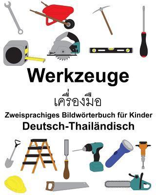 Deutsch-Thailändisch Werkzeuge Zweisprachiges Bildwörterbuch für Kinder