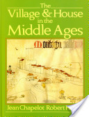 The Village and House in the Middle Ages