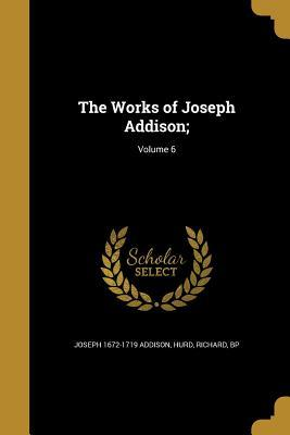 WORKS OF JOSEPH ADDISON V06