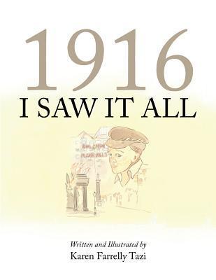 1916 I Saw It All