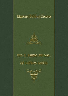 Pro T. Annio Milone, Ad Iudices Oratio