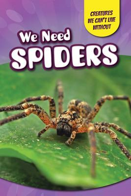 We Need Spiders
