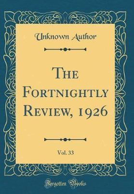 The Fortnightly Review, 1926, Vol. 33 (Classic Reprint)