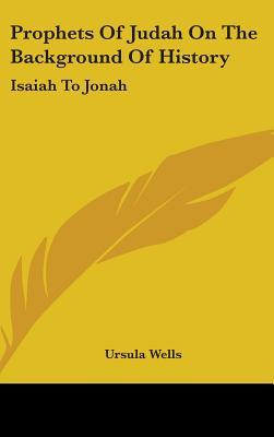 Prophets of Judah on the Background of History