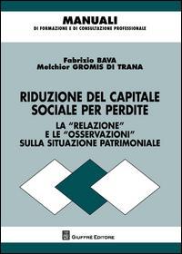 Riduzione del capitale sociale per perdite. Redazione dell'informativa e ruolo degli organi di controllo