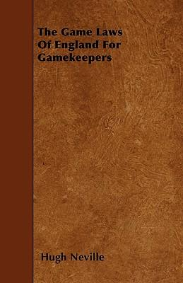 The Game Laws Of England For Gamekeepers