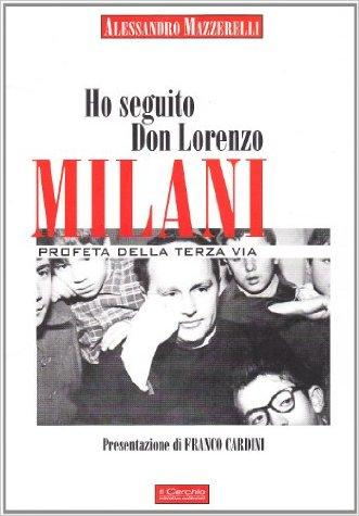 Ho seguito don Lorenzo Milani