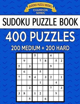 Sudoku Puzzle Book, 400 Puzzles, 200 MEDIUM and 200 HARD