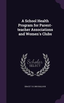 A School Health Program for Parent-Teacher Associations and Women's Clubs