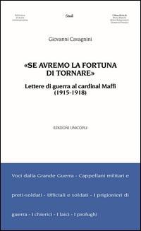 «Se avremo la fortuna di tornare». Lettere di guerra al cardinal Maffi (1915-1918)