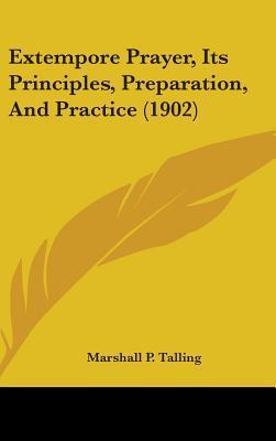 Extempore Prayer, Its Principles, Preparation, and Practice (1902)