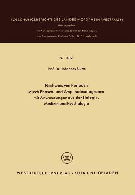Nachweis Von Perioden Durch Phasen- Und Amplitudendiagramm Mit Anwendungen Aus Der Biologie, Medizin Und Psychologie
