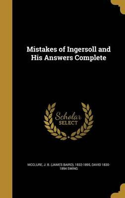 MISTAKES OF INGERSOLL & HIS AN