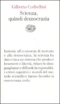 Scienza, quindi democrazia