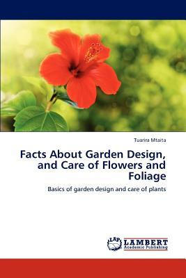Facts About Garden Design, and Care of Flowers and Foliage