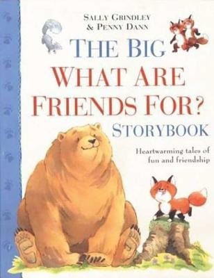 The Big What Are Friends for Storybook