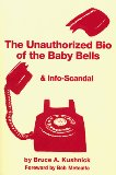 The Unauthorized Biography of the Baby Bell and Info-Scandal