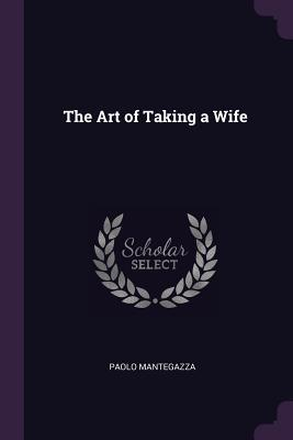 The Art of Taking a Wife