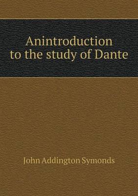 Anintroduction to the Study of Dante