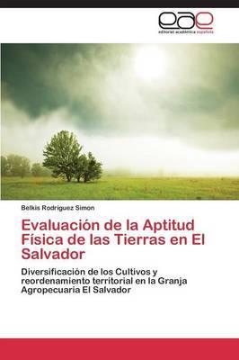 Evaluación de la Aptitud Física de las Tierras en El Salvador