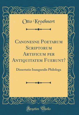 Canonesne Poetarum Scriptorum Artificum per Antiquitatem Fuerunt?