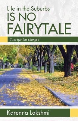 Life in the Suburbs Is No Fairytale