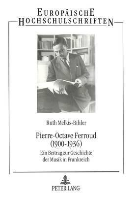 Pierre-Octave Ferroud (1900-1936)