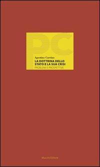 La dottrina dello stato e la sua crisi. Problemi e prospettive