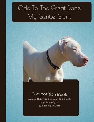 The Great Dane - My Gentle Giant Composition Notebook